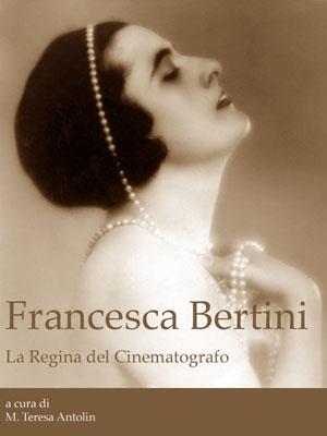 Francesca Bertini - La Regina del Cinematografo