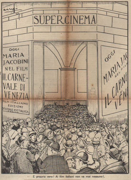 - È proprio vero! Ai film italiani non va mai nessuno!... (Kines, Roma 7 gennaio 1928)