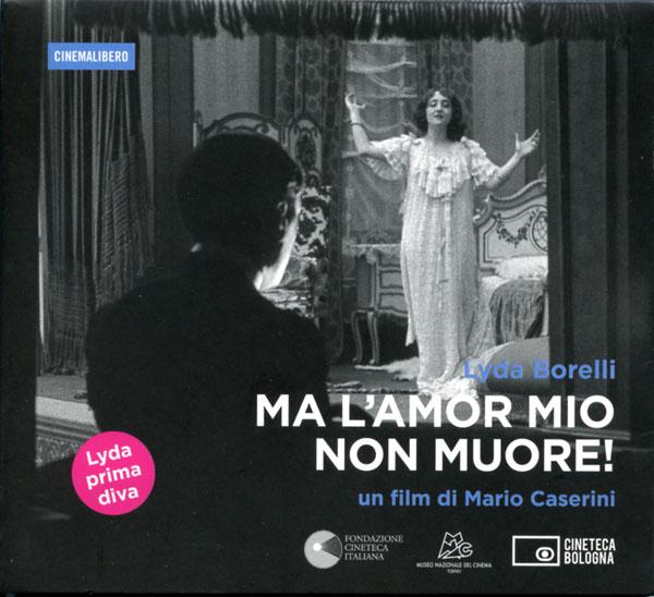 Ma l'amor mio non muore! un film di Mario Caserini DVD
