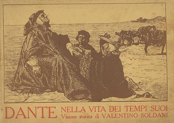 Dante nella vita dei tempi suoi visione storica di Valentino Soldani